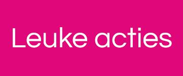 Leuke acties